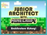 Junior architect with Minecraft – Architecture History!