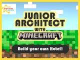Junior architect with Minecraft – Build your own Hotel! – Intake 1