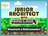 Junior architect with Minecraft – Construct a Rollercoaster!